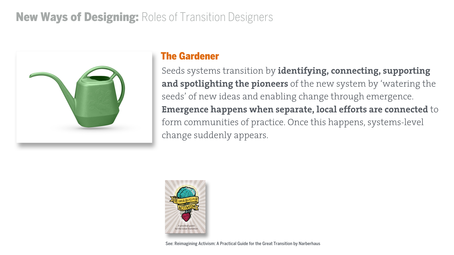 Below Are Five Potential Modalities Of Transition Designing, Inspired By  The Booklet Reimagining Activism: A Practical Guide For The Great  Transition By ...
